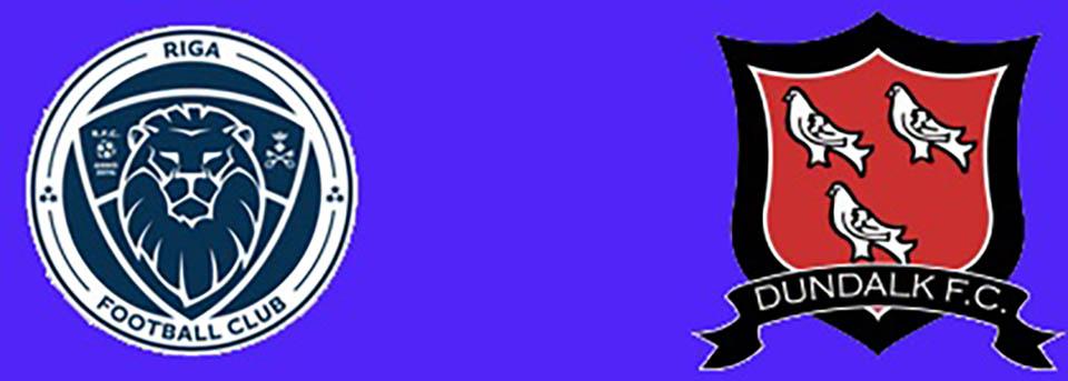 Tip bóng đá trận Riga FC vs Dundalk - 23h30 – ngày 17/07/2019 – Vòng Sơ Loại Champions League