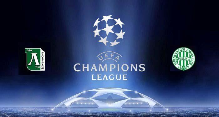 Tip bóng đá trận Ludogorets Razgrad vs Ferencvárosi TC– 00h30 - 18/07/2019 – Vòng Sơ Loại Champions League