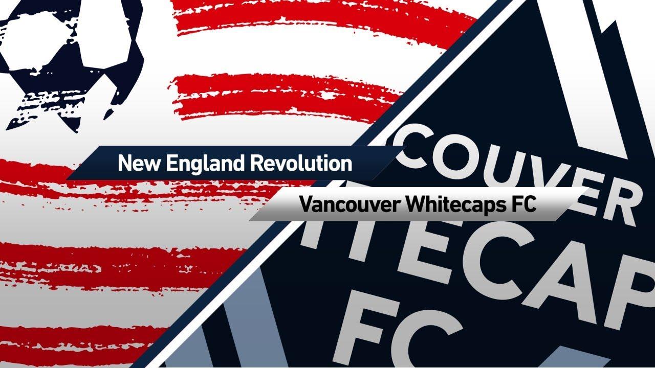 Tip bóng đá trận New England Revolution vs Vancouver Whitecaps – 06h00 - 18/07/2019 - Giải Nhà Nghề Mỹ